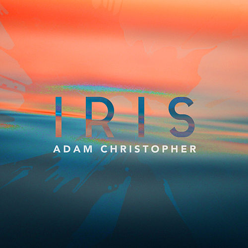 Iris (Acoustic) by Adam Christopher