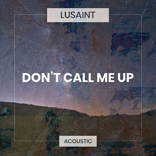 Don't Call Me Up (Acoustic) de Lusaint