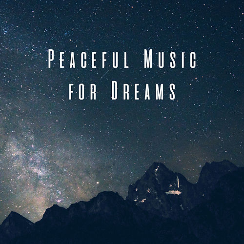Peaceful Music for Dreams by Various Artists