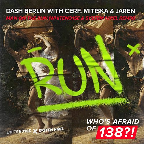Man On The Run (WHITENO1SE & System Nipel Remix) by Dash Berlin