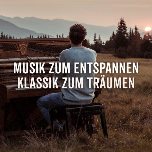 Musik zum Entspannen - Klassik zum Träumen by Various Artists