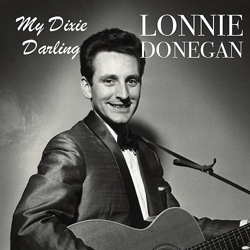My Dixie Darling de Lonnie Donegan