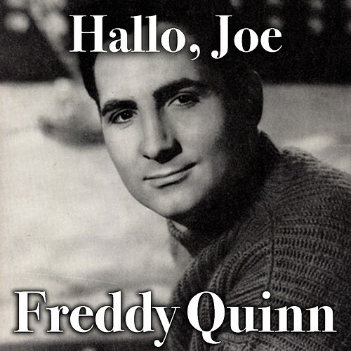 Hallo, Joe von Freddy Quinn