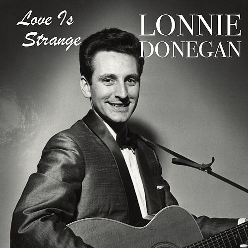 Love Is Strange de Lonnie Donegan
