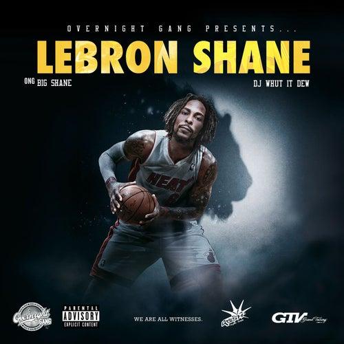 LeBron Shane by Ong Big Shane