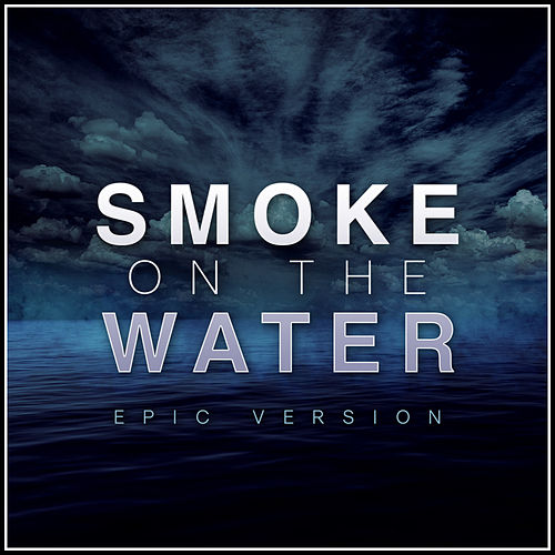 Smoke on the Water (Epic Version) von Alala