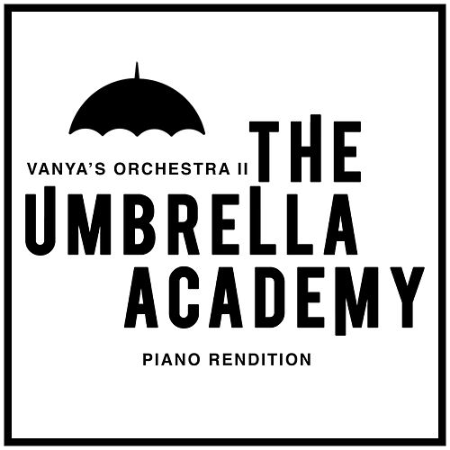 Vanya's Orchestra II - The Umbrella Academy (Piano Rendition) by The Blue Notes