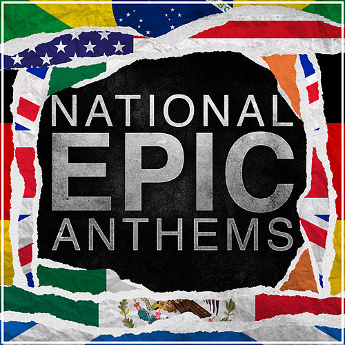 Epic National Anthems, Volume 1 (Epic Versions) von Alala