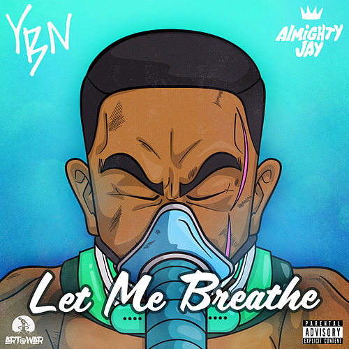 Let Me Breathe by YBN Almighty Jay