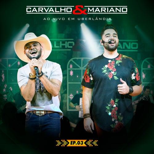 Ao Vivo em Uberlândia, Ep. 3 de Carvalho & Mariano