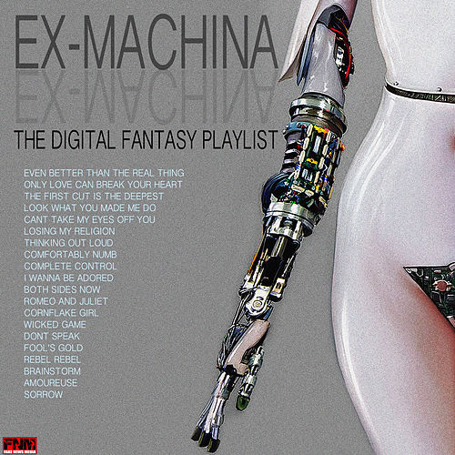 Ex Machina - The Digital Fantasy Playlist by Various Artists