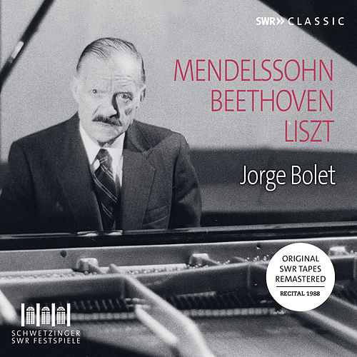 Mendelssohn, Beethoven, Liszt & Others: Piano Works (Live) by Jorge Bolet