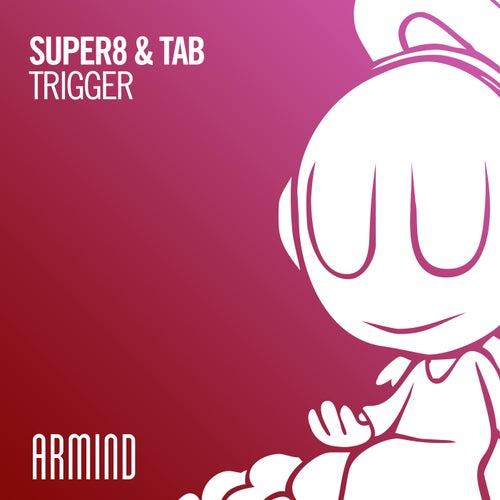 Trigger von Super8 & Tab
