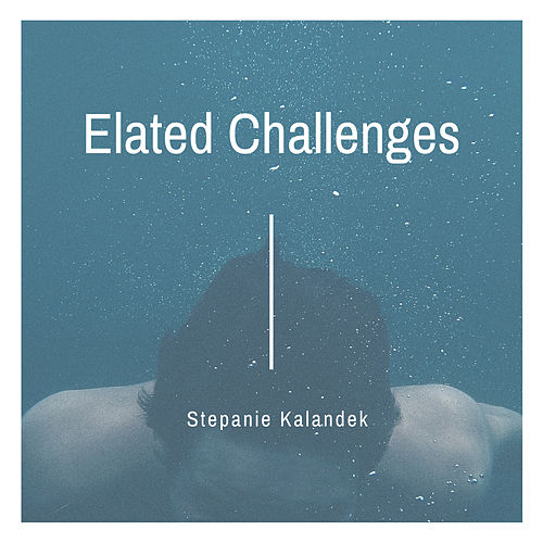 Elated Challenges de Stepanie Kalandek