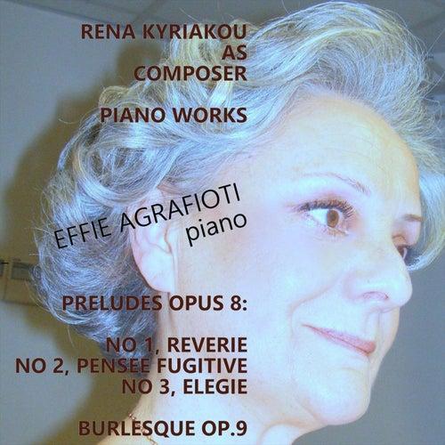 Rena Kyriakou Piano Works by Effie Agrafioti