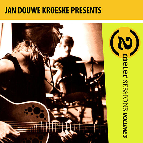Jan Douwe Kroeske presents: 2 Meter Sessions, Vol. 3 by Various Artists
