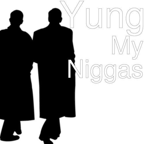 My Niggas von Yung