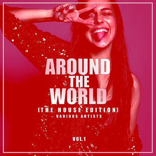 Around The World, Vol. 1 (The House Edition) - EP by Various Artists