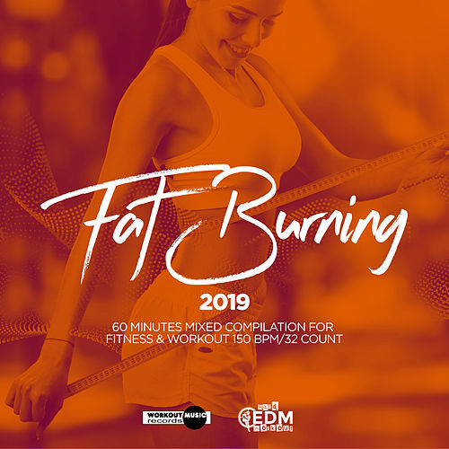 Fat Burning 2019: 60 Minutes Mixed Compilation for Fitness & Workout 150 bpm/32 Count - EP von Hard EDM Workout