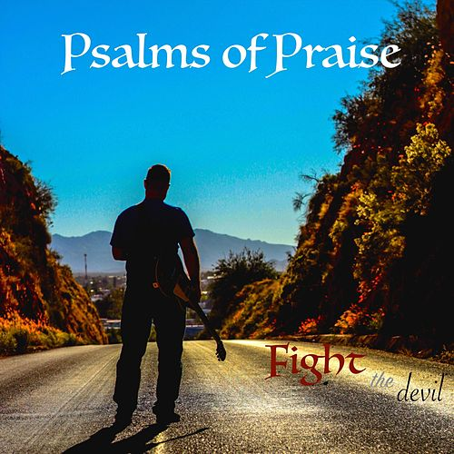 Psalms of Praise de Fight the Devil