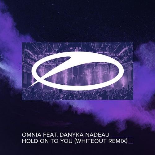 Hold On To You (Whiteout Remix) von Omnia