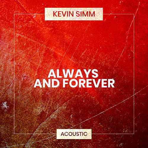 Always and Forever (Acoustic) de Kevin Simm