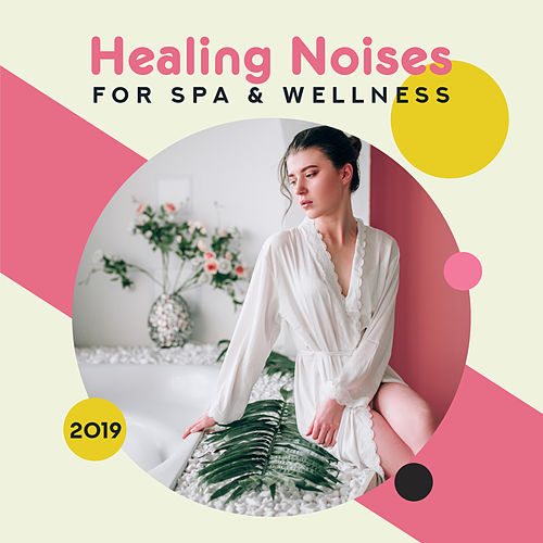 Healing Noises for Spa & Wellness von Wellness