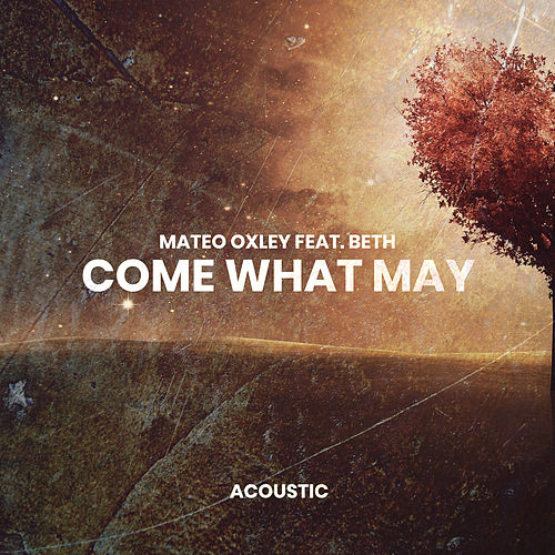 Come What May (Acoustic) von Mateo Oxley