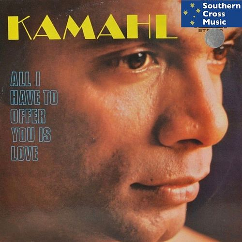 All I Have to Offer You Is Me von Kamahl
