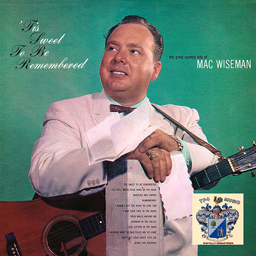 'Tis Sweet to Be Remembered de Mac Wiseman