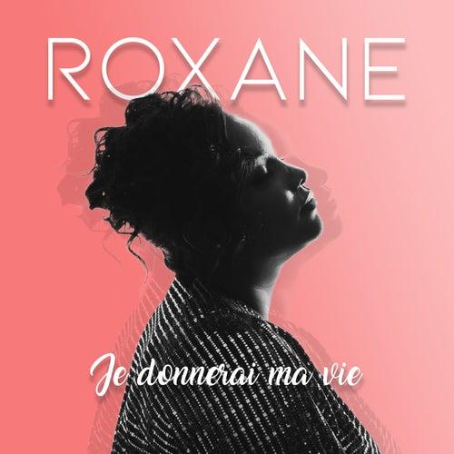 Je donnerai ma vie de Roxane