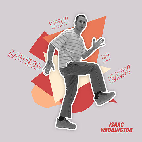 Loving You Is Easy (Live) by Isaac Waddington