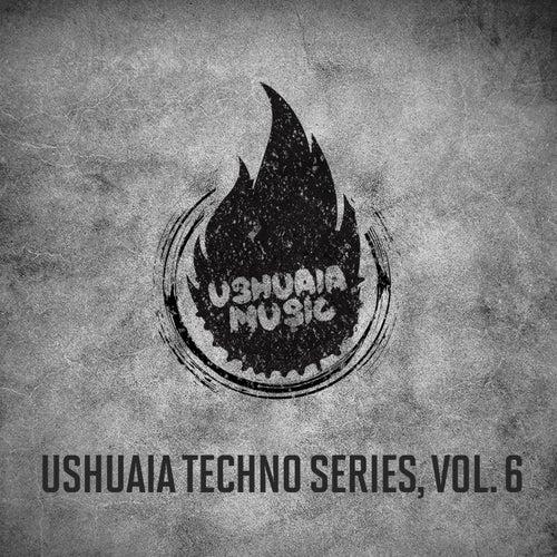 Ushuaia Techno Series, Vol. 6 von Various
