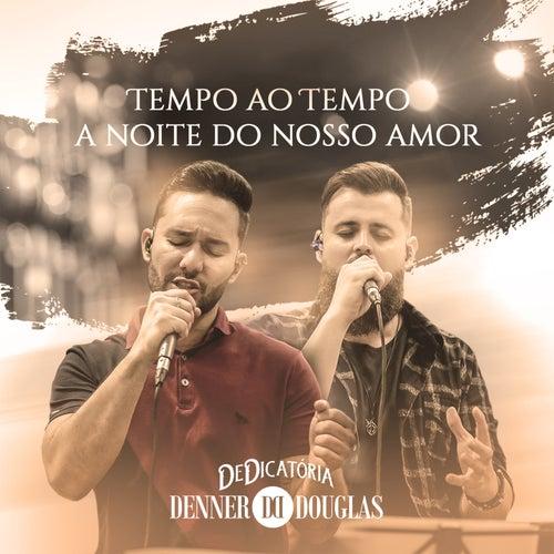 Pout-Pourri - Tempo ao Tempo / A Noite do Nosso Amor: Dedicatória de Denner e Douglas