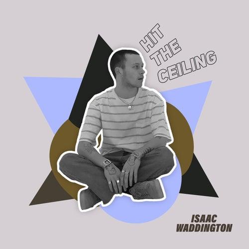 Hit The Ceiling di Isaac Waddington