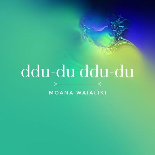 Ddu-du Ddu-du de Moana Waialiki