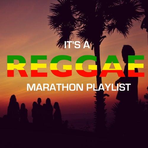It's A Reggae Marathon Playlist by Various Artists