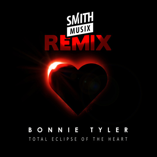 Total Eclipse of the Heart (Re-Recorded) [Smithmusix Remix] von Bonnie Tyler
