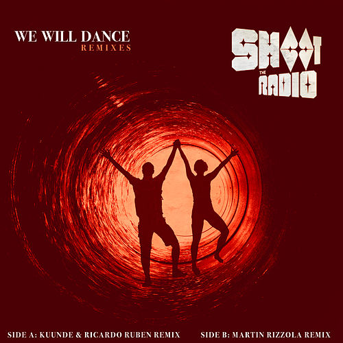 We Will Dance (Remixes) de Shoot the Radio