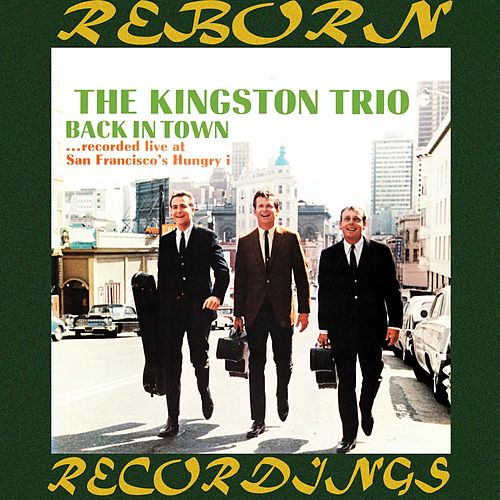 Back in Town (HD Remastered) by The Kingston Trio