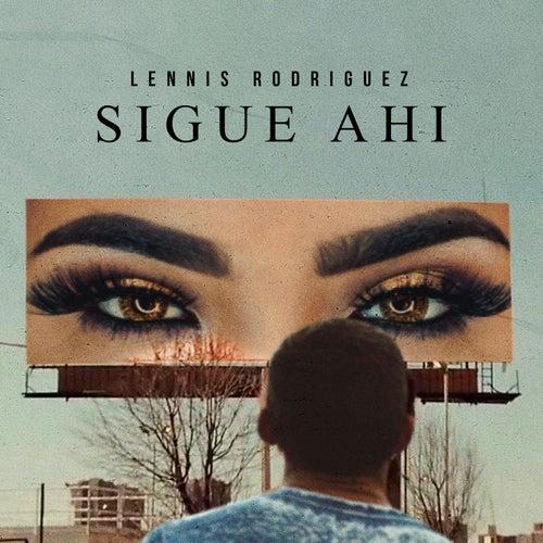 Sigue Ahí by Lennis Rodriguez
