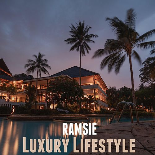 Luxury Lifestyle de Ramsie