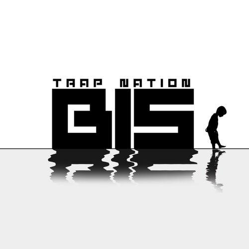 Trap Nation von Bis