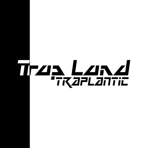 Traplantic de Trap Land