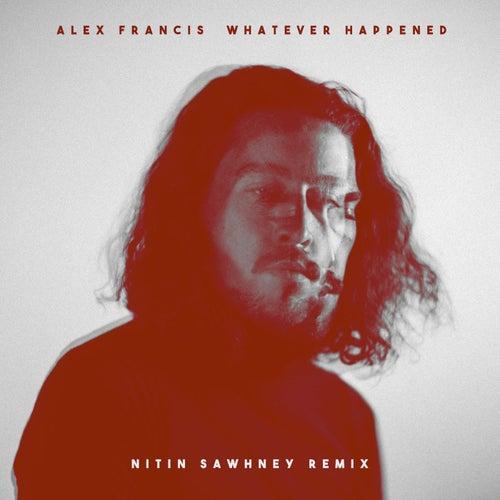 Whatever Happened (Nitin Sawhney Remix) von Alex Francis