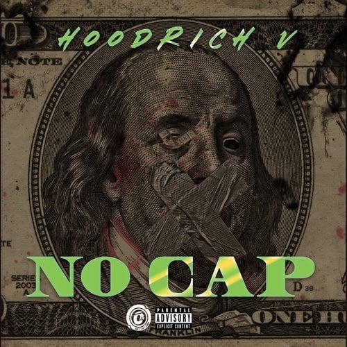 No Cap by Hoodrich V
