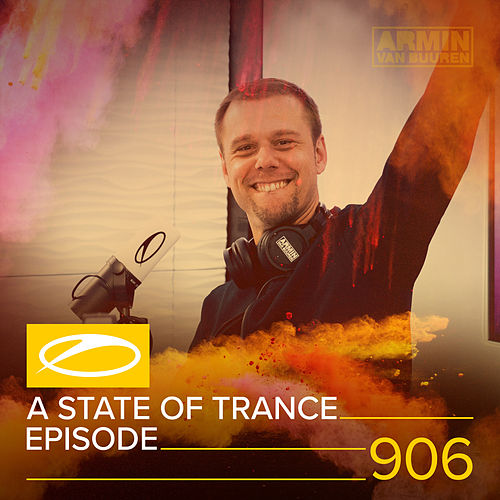 ASOT 906 - A State Of Trance Episode 906 von Various Artists