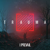 Trauma by I Prevail
