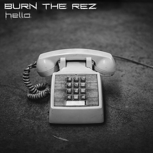 Hello de Burn the Rez