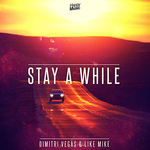 Stay a While de Dimitri Vegas & Like Mike